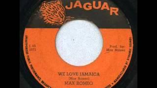 Max Romeo - We Love Jamaica