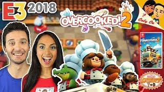 E3 2018: OVERCOOKED 2 (TWO PLAYER CO-OP MULTIPLAYER) for the NINTENDO SWITCH
