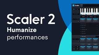 Scaler 2 | Humanize Functions | Quick Tip Tutorial