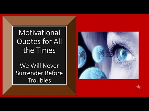 Quote of Life – Motivational Quote for All the Times We Will Never Surrender Before Troubles
