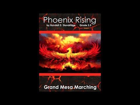 Grand Mesa Marching Band - Phoenix Rising - Randall D. Standridge - Grade 2.5