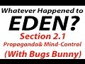 Whatever Happened to EDEN? (Section 2: Propaganda for War -- The