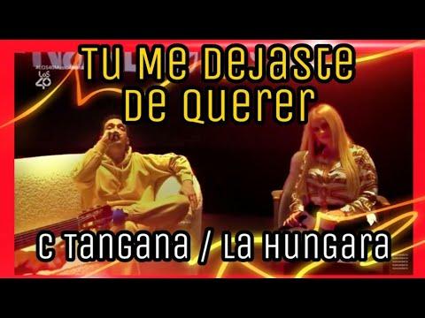 🔥 c.tangana y La Húngara ⭐ TÚ ME DEJASTE DE QUERER ❤️ | Premio Los 40