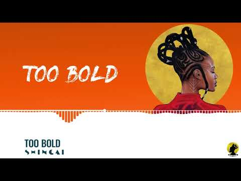 SHINGAI - TOO BOLD