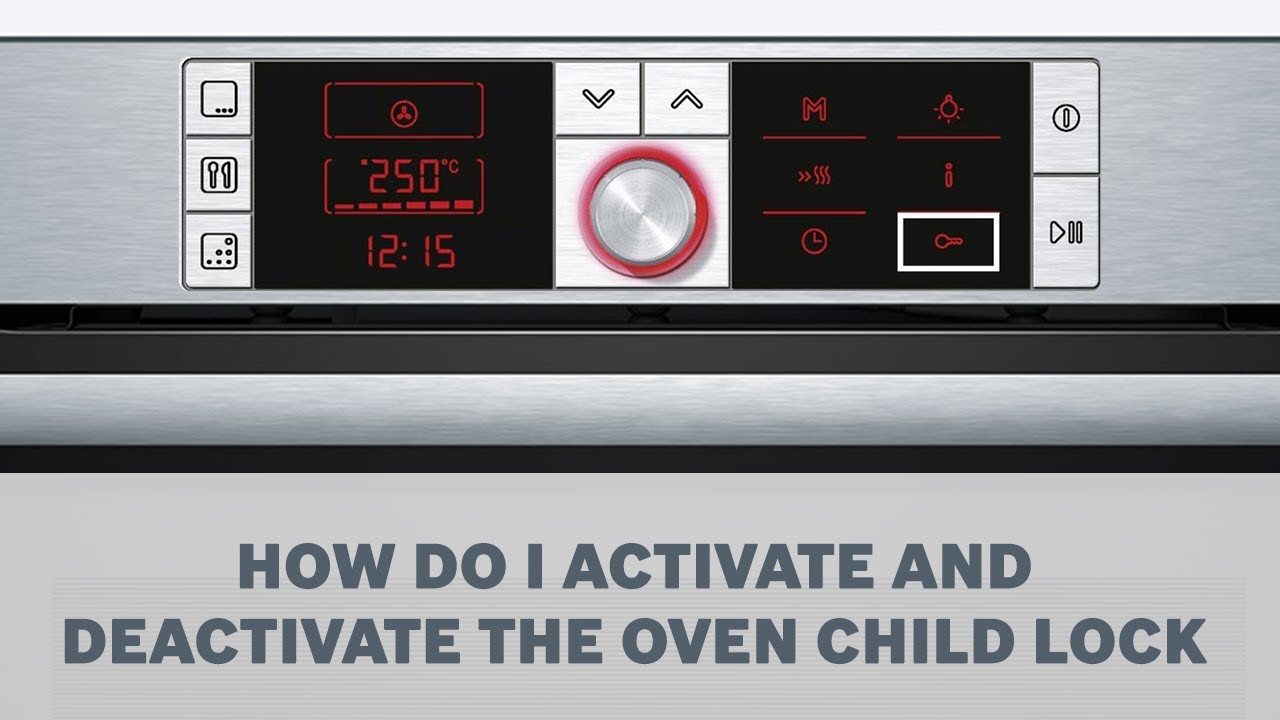 How Do I Activate And Deactivate The Oven Child Lock Cleaning Care