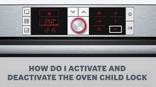How Do I Activate And Deactivate The Oven Child Lock - Cleaning & Care