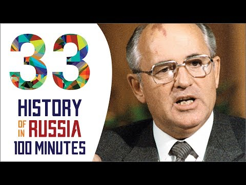 Gorbachev's Perestroika - History of Russia in 100 Minutes (Part 33 of 36)