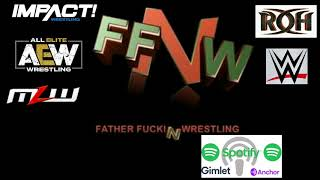 FATHER FKN WRESTLING RANT SPECIAL EDITION