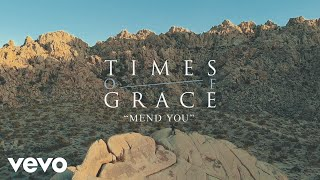 Times of Grace - Mend You (Official Music Video)