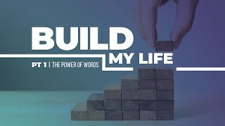 SERMON | September 20, 2020 | Build My Life - Part 1: The Power Of Words