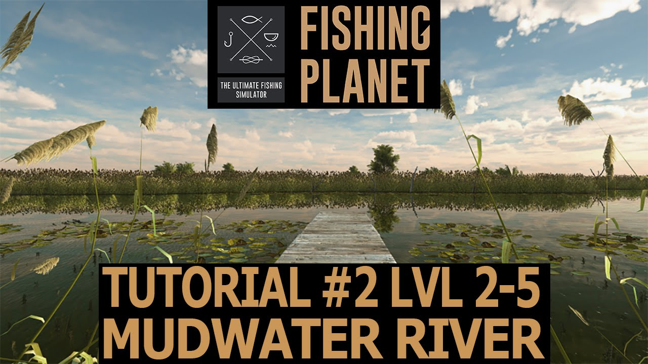Fishing planet tutorial 2 lvl 2 5 mudwater river for Missouri out of state fishing license