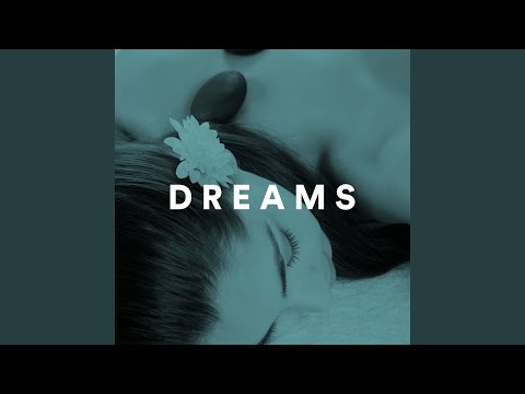 Dreams - The Most Amazing Soundtrack to Fall Asleep Gently at Night