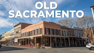 Old Sacramento: 7 Places to Explore in the Historic Area