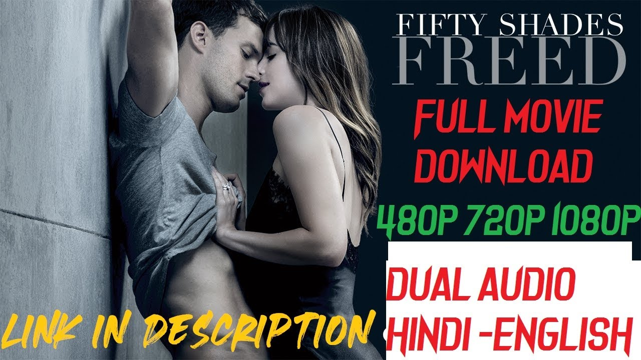 Download (50) Fifty Shades Freed Full Movie Download in Hindi, English 480p 720p 1080p Khatrimaza Worldfree4u