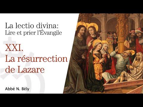 Conférences sur la Lectio divina - XXI. Résurrection de Lazare - par l'abbé Nicolas Bély