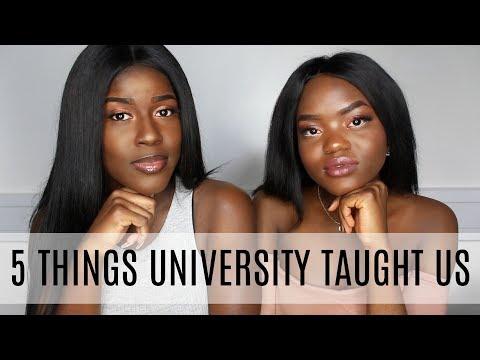 5 THINGS UNIVERSITY TAUGHT US