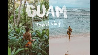 GUAM TRAVEL VLOG - AVEC LOUIE