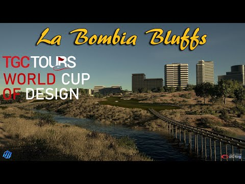 The Golf Club 2019 - La Bombia Bluffs (WINNER OF - TGCTours World Cup Of Design)