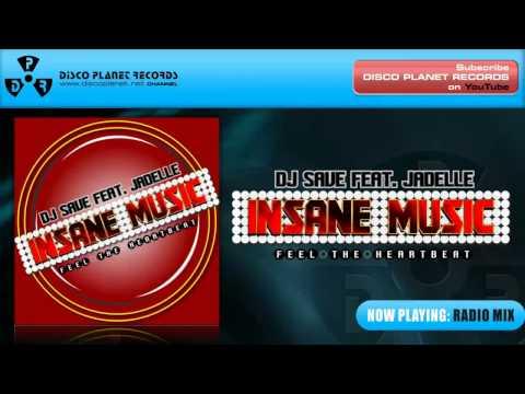 Dj Save Feat Jadelle - Insane  Feel the Heartbeat Radio Mix