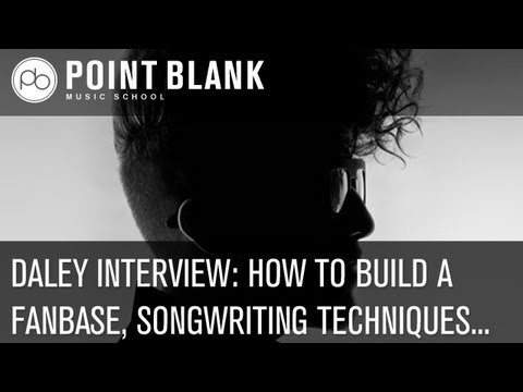 Daley Interview: How to Build A Fan Base, Songwriting Techniques and more...
