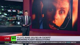 Selfish Selfies: Pilot cockpit pics put flights at risk