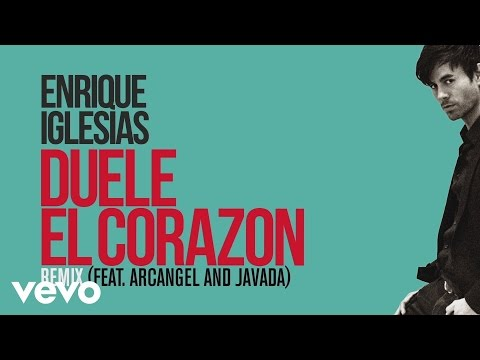 Enrique Iglesias - DUELE EL CORAZON ft. Arcángel, Javada (Remix)(Lyric Video)
