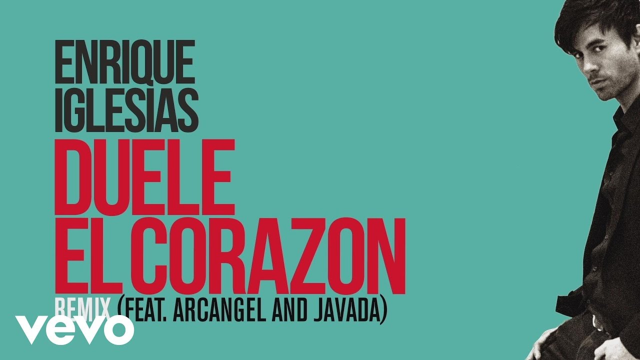 Enrique Iglesias feat. Arcangel & Javada - Duele El Corazon (Remix) (2016)