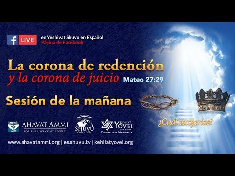 """""""La Corona de Redención y la corona de juicio"""" Transmisión Mundial en vivo parte #1"""