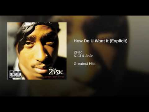 How Do U Want It (Explicit)