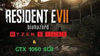 [Resident Evil 7: Biohazard] Ryzen 5 1600 OC 3.7GHz & GTX 1060 6GB