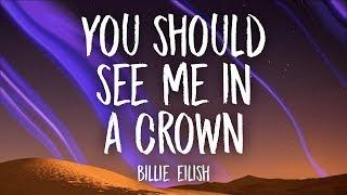 Billie Eilish - you should see me in a crown (Lyrics) Video