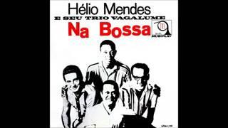 Hélio Mendes E Seu Trio Vagalume - Na Bossa - 1963 - Full Album