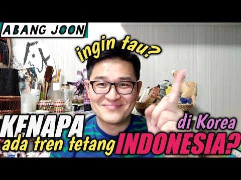KENAPA ada TREN TENTANG INDONESIA di KOREA