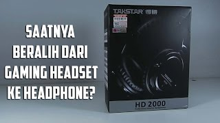Ngobrol Yuk: Beralih dari Gaming Headset ke Headphone (Feat. Takstar HD 2000)