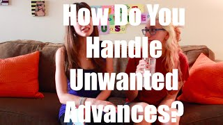 How Do You Handle Unwanted Advances?