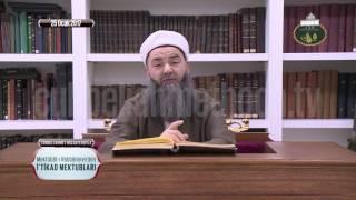 Cübbeli Ahmet Hoca ile İtikad Mektupları 41. Bölüm 25 Ocak 2017