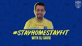 #StayHomeStayFit | DJ Savyo