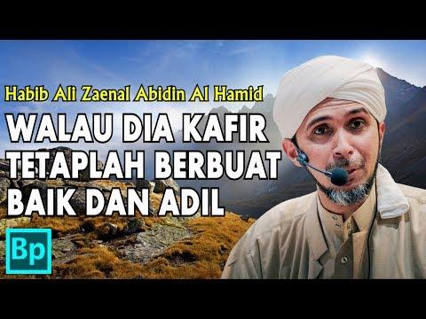 Indahnya Islam Kepada Orang Kafir - Habib Ali Zaenal Abidin Al Hamid