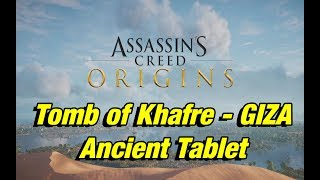 Assassin's Creed Origins Find the Ancient Tablet Tomb of Khafre GIZA