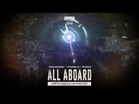 Bassjackers vs DAngello & Francis  All Aboard Dimitri Vegas & Like Mike Edit