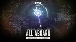 Bassjackers vs D'Angello & Francis - All Aboard (Dimitri Vegas & Like Mike Edit)