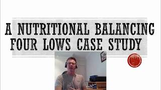 Nutritional Balancing Four Lows Case Study