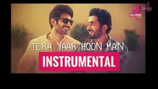 Tera Yaar Hoon Main - INSTRUMENTAL - KARAOKE | Arijit Singh | Rochak Kohli | Sonu Ke Titu Ki Sweety