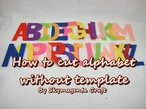 Felt Tutorial How To Cut Alphabet