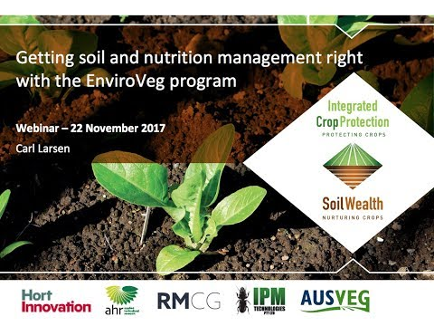 Getting soil and nutrition management right with the EnviroVeg program (webinar recording)