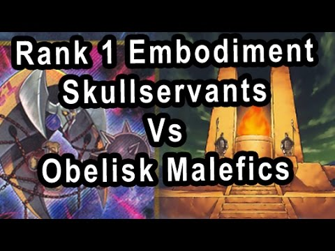 Rank 1 Embodiment Skullservants Vs Obelisk Malefics