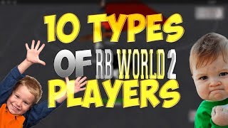 10 TYPES OF RB WORLD 2 PLAYERS - RB World 2 List Video Video