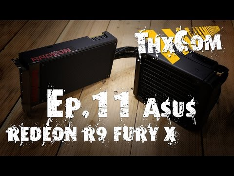 ASUS Radeon R9 FURY X รีวิว by ThxCom [4K]