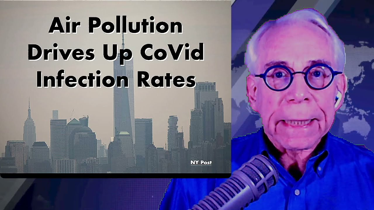 Air Pollution Drives Up CoVid Infection Rates