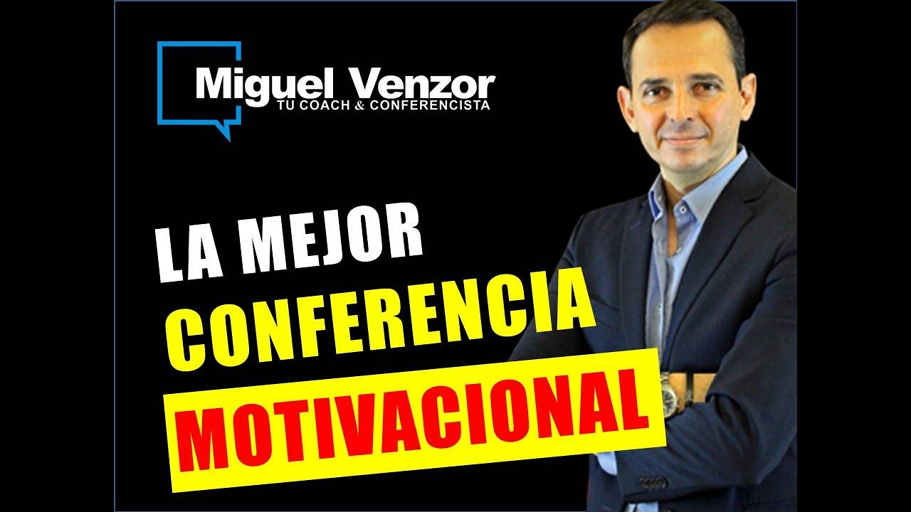 La Mejor Conferencia Motivacional Si Se Puede Con Miguel Venzor